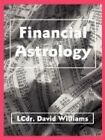 Financial Astrology by David Williams 9780866900454 Paperback 2000