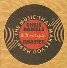 We'll Meet Again * by Chris Daniels/B Master (CD, Sep-2009, Ambianz)