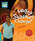 Why Do Shadows Change? Level 5 Factbook: Level 5 by Nicolas Brasch (Paperback, 2010)