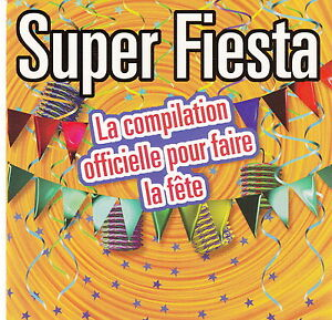 Compilation-CD-Super-Fiesta-La-Compilation-Officielle-Pour-Faire-La-Fete