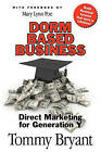 Dorm-Based Business: Direct Marketing for Generation y by Tommy Bryant (Paperback / softback, 2010)