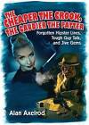 The Cheaper the Crook, the Gaudier the Patter: Forgotten Hipster Lines, Tough Guy Talk, and Jive Gems by Alan Axelrod (Paperback / softback, 2011)