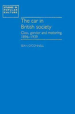 Car and British Society : Class, Gender and Motoring, 1896-1939