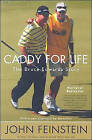 Caddy for Life: The Bruce Edwards Story by John Feinstein (Paperback, 2005)