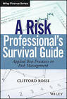 A Risk Professional's Survival Guide: Applied Best Practices in Risk Management by Clifford Rossi (Hardback, 2014)