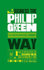 The Unauthorized Guide to Doing Business the Philip Green Way: 10 Secrets of the Billionaire Retail Magnate by Liz Barclay (Paperback, 2010)