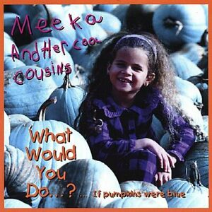 Meeka & Her Cool Cousins - What Would You Do? [New CD]