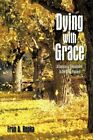 Dying With Grace 9781463426668 by Fran A. Repka Paperback