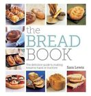 The Bread Book: The Definitive Guide to Making Bread by Hand or Machin by Sara Lewis (Paperback, 2014)