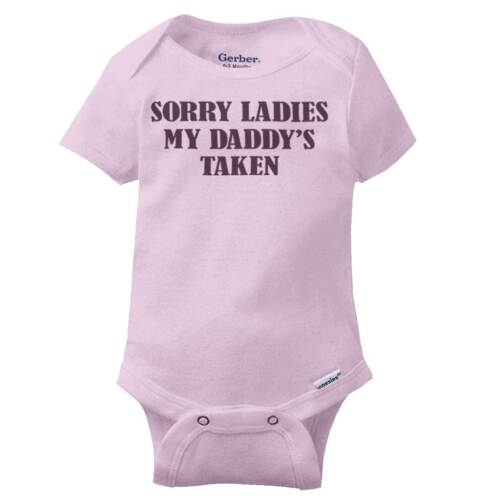 Sorry Ladies Daddys Taken Gerber OnesieSarcastic Fathers Day Baby Romper