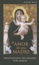 El Amor de una Madre : Meditaciones Del Rosario para Mamas (2014, Paperback)