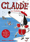 Claude on Holiday by Alex T. Smith (Paperback, 2011)