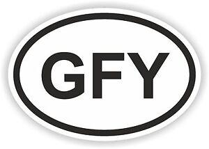 GFY-Attitude-Funny-Oval-Sticker-Rude-Offensive-for-Bumper-Skateboard-Door-Laptop