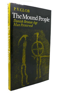 P. V. Glob THE MOUND PEOPLE  1st Edition 1st Printing