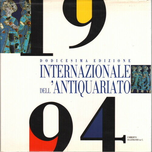 XII edizione Antiquariato Internazionale 1994 - AA.VV. (Umberto Allemandi & C.)