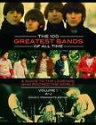 The 100 Greatest Bands of All Time: A Guide to the Legends Who Rocked the World by David V. Moskowitz (Hardback, 2015)