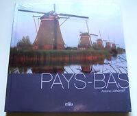 Pays-bas - Antoine Lorgnier - Editions Vilo - Livre Neuf Et Emballe -