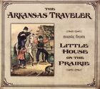 The Arkansas Traveler: Music from Little House on the Prairie by Various Artists (CD, Nov-2006, Thirty Tigers)