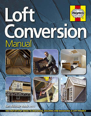 Loft Conversion Manual by Ian Rock. Haynes. Hardback. Excellent Condition.