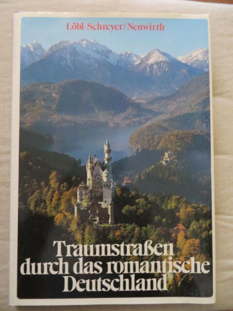 Buch Traumstraßen durch das romantische Deutschland, Löbl-Schreyer/ Neuwirth