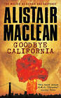 Goodbye California by Alistair MacLean (Paperback, 2009)