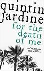 For the Death of Me (Oz Blackstone Series, Book 9) by Quintin Jardine (Paperback, 2006)