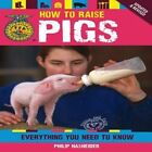 How to Raise Pigs by Philip Hasheider (Paperback, 2014)