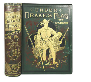 Under-Drake-039-s-Flag-A-Tale-Of-The-Spanish-Main-by-G-A-Henty-1890-Illustrated