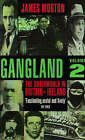 Gangland: v. 2: Underworld in Britain and Ireland by James Morton (Paperback, 1995)
