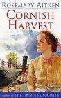 Cornish Harvest by Rosemary Aitken (Paperback, 1999)