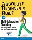 Absolute Beginner's Guide: Half-Marathon Training : Get Ready to Run or Walk a 5k, 8k, 10k or Half-Marathon Race by Heather Hedrick (2004, Paperback)