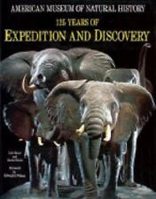 American Museum of Natural History : 125 Years of Expedition and Discovery by Lyle Rexer and Rachel Klein (1995, Hardcover)