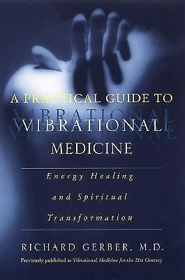 A Practical Guide to Vibrational Medicine : Energy Healing and Spiritual... 2