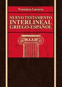 Nuevo-Testamento-interlineal-griego-espanol-Hardcover-by-Lacueva-Francisco