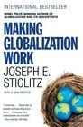 Making Globalization Work by Joseph E. Stiglitz (2007, Paperback)