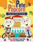 Pete: Play, Eat, Think, Encourage: A Pete the Popcorn Story by MR Nick Rokicki, MR Joseph Kelley (Paperback / softback, 2014)