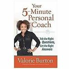 Your 5-Minute Personal Coach : Ask the Right Questions, Get the Right Answers by Valorie Burton (2012, Paperback)