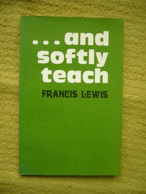 Vintage Teaching Book 'And Softly Teach' - Francis Lewis 1971 PB VGC