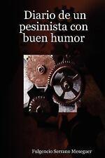 Diario de un pesimista con buen Humor by Fulgencio Serrano Meseguer (2007,...