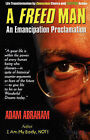A Freed Man: An Emancipation Proclamation by Adam E Abraham (Paperback, 2003)
