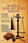 Law Made Fun Through Harry Potter's Adventures: 99 Lessons in Law from the Wizarding World for Fans of All Ages by Karen Morris Esq (Paperback / softback, 2011)
