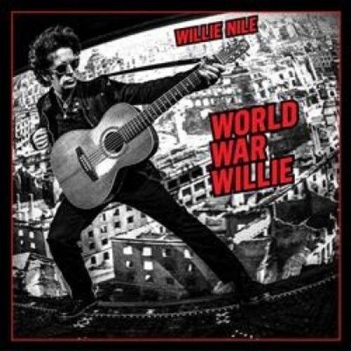 Willie Nile - World War Willie [New CD]