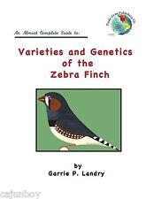 Zebra Finch Book Varieties and Genetics of the Zebra Finch easy to learn genetic