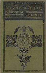 DIZIONARIO-SPAGNOLO-ITALIANO-di-l-Bacci-e-A-Savelli-1908-Barbera-editore