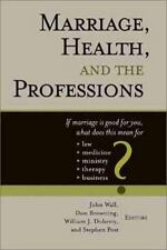 Marriage, Health, and the Professions: If Marriage is Good for You, What Does Th