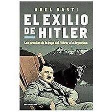 El exilio de Hitler / Hitler's Exile: Las pruebas de la fuga del fuhre a a...