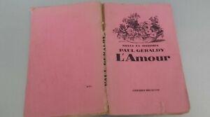 Note E Massime Paul Geraldy L'Amore Hachette Parigi 1929 Spilla ABE