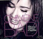 CD - CHIMENE BADI - Dis moi que tu m'aimes