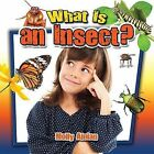 What Is an Insect? by Molly Aloian (Hardback, 2013)