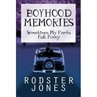 Boyhood Memories Sometimes My Pants Felt Funny Paperback – 8 Oct 2009